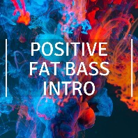 Positive Fat Bass Intro